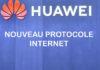 Huawei : présentation d'un nouveau protocole internet